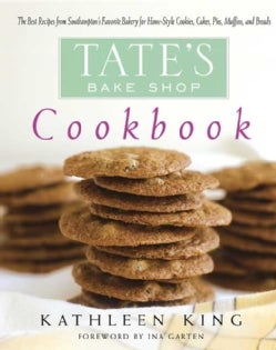 Tate's Bake Shop Cookbook: The Best Recipes From Southampton's Favorite Bakery For Home-style Cookies, Cakes, Pie... (Hardcover)