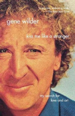 Kiss Me Like a Stranger: My Search for Love And Art (Paperback)
