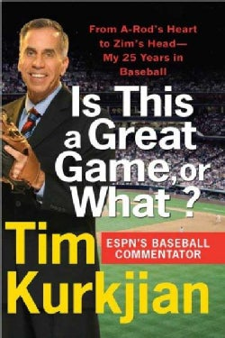 Is This a Great Game, or What?: From A-Rod's Heart to Zim's Head---My 25 Years in Baseball (Paperback)