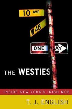 The Westies: Inside New York's Irish Mob (Paperback)