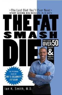 The Fat Smash Diet: The Last Diet You'll ever need (Paperback)