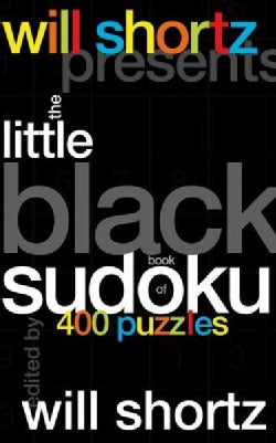 Will Shortz Presents the Little Black Book of Sudoku: 400 Puzzles (Hardcover)