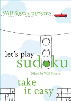 Will Shortz Presents Take It Easy Sudoku: 100 Wordless Crossword Puzzles (Paperback)