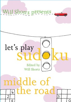 Will Shortz Presents Let's Play Sudoku: Middle of the Road (Paperback)