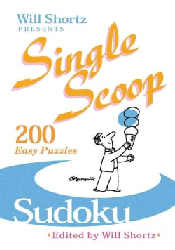 Will Shortz Presents Single Scoop Sudoku: 200 Easy Puzzles (Paperback)