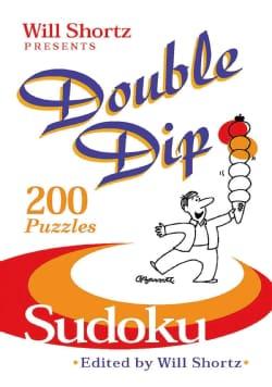 Will Shortz Presents Double Dip Sudoku: 200 Medium Puzzles (Paperback)