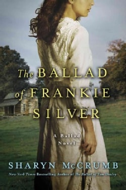 The Ballad of Frankie Silver (Paperback)