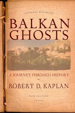 Balkan Ghosts: A Journey Through History (Paperback)
