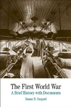 The First World War: A Brief History With Documents (Paperback)
