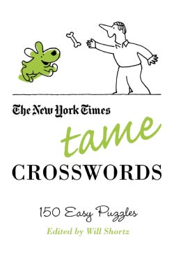 The New York Times Tame Crosswords: 150 Easy Puzzles (Paperback)