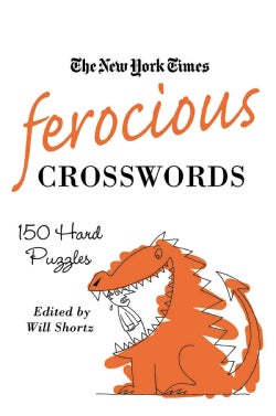 The New York Times Ferocious Crosswords: 150 Hard Puzzles (Paperback)