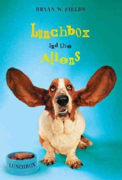 Lunchbox and the Aliens (Paperback)