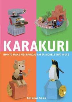 Karakuri: How to Make Mechanical Paper Models That Move (Paperback)