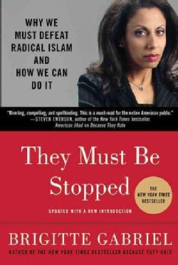 They Must Be Stopped: Why We Must Defeat Radical Islam and How We Can Do It (Paperback)