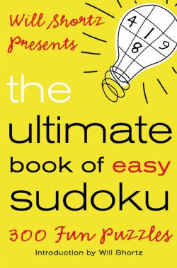 Will Shortz Presents the Ultimate Book of Easy Sudoku: 300 Fun Puzzles (Paperback)