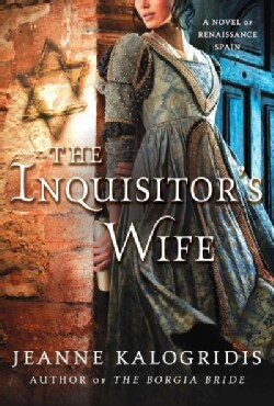 The Inquisitor's Wife: A Novel of Renaissance Spain (Paperback)