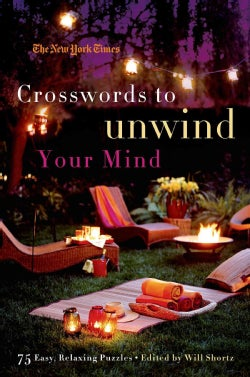 The New York Times Crosswords to Unwind Your Mind: 75 Easy, Relaxing Puzzles (Paperback)