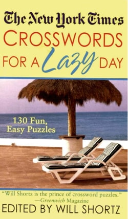 The New York Times Crosswords for a Lazy Day: 130 Fun, Easy Puzzles (Paperback)