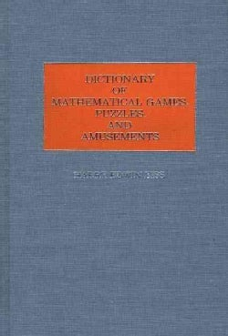 Dictionary of Mathematical Games, Puzzles, and Amusements (Hardcover)