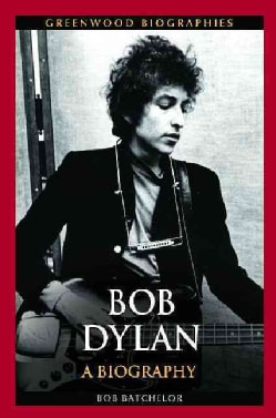 Bob Dylan: A Biography (Hardcover)