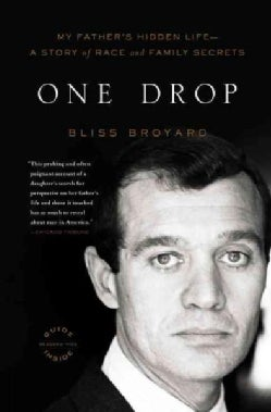 One Drop: My Father's Hidden Life--A Story of Race and Family Secrets (Paperback)