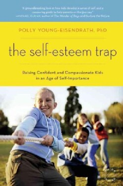 The Self-Esteem Trap: Raising Confident and Compassionate Kids in an Age of Self-Importance (Paperback)