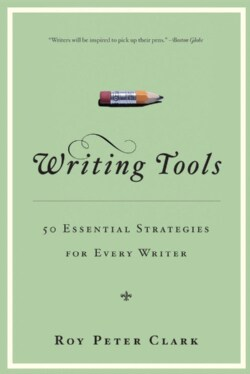 Writing Tools: 50 Essential Strategies for Every Writer (Paperback)