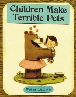 Children Make Terrible Pets (Hardcover)