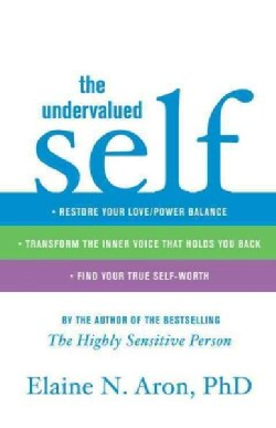 The Undervalued Self: Restore Your Love/Power Balance, Transform the Inner Voice that Holds You Back, and Find Yo... (Hardcover)