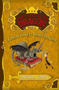 How to Train Your Dragon: a Hero's Guide to Deadly Dragons (Paperback)