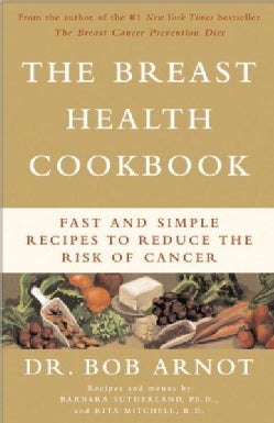 The Breast Health Cookbook: Fast and Simple Recipes to Reduce the Risk of Cancer (Paperback)