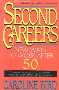 Second Careers: New Ways to Work After 50 (Paperback)