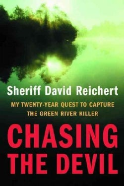 Chasing The Devil: My Twenty-year Quest To Capture The Green River Killer (Hardcover)