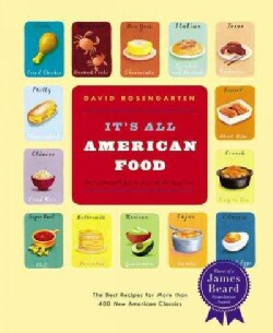 It's All American Food: The Best Recipes For More Than 400 New American Classics (Paperback)