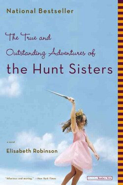 The True And Outstanding Adventures Of The Hunt Sisters (Paperback)