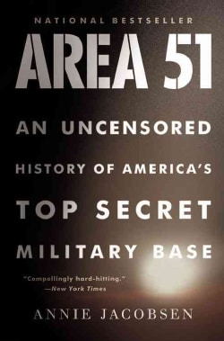 Area 51: An Uncensored History of America's Top Secret Military Base (Hardcover)