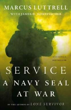 Service: A Navy SEAL at War (Paperback)