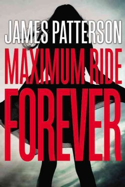 Maximum Ride Forever (Hardcover)