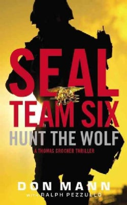Hunt the Wolf: A Seal Team Six Novel (Paperback)