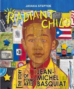 Radiant Child: The Story of Young Artist Jean-Michel Basquiat (Hardcover)