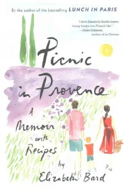 Picnic in Provence: A Memoir With Recipes (Paperback)