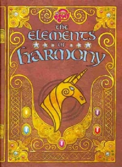 The Elements of Harmony: Friendship Is Magic: the Official Guidebook (Hardcover)