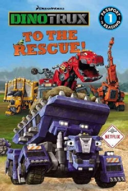 Dinotrux to the Rescue! (Paperback)