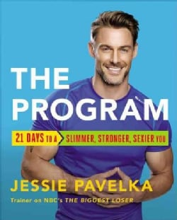 The Program: 21 Days to a Stronger, Slimmer, Sexier You (Hardcover)