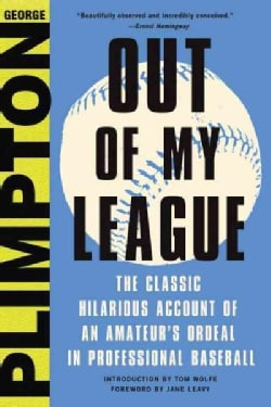Out of My League: The Classic Account of an Amateur's Ordeal in Professional Baseball (Hardcover)