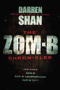 The Zom-B Chronicles: Zom-b / Zom-b Underground / Zom-b City (Paperback)