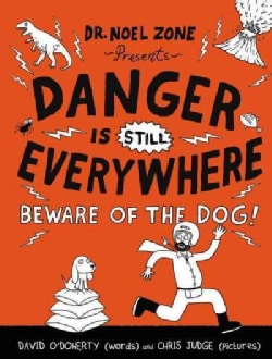 Danger Is Still Everywhere: Beware of the Dog! (Hardcover)