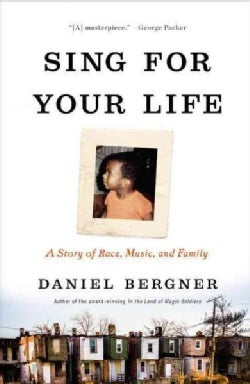 Sing for Your Life: A Story of Race, Music, and Family (Hardcover)