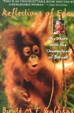 Reflections of Eden: My Years With the Orangutans of Borneo (Paperback)