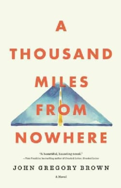 A Thousand Miles from Nowhere (Hardcover)